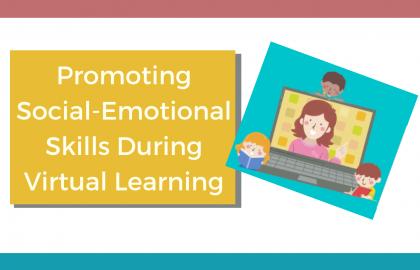 Promoting Social-Emotional Skills During Virtual Learning