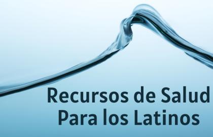Recursos de Salud Para los Latinos